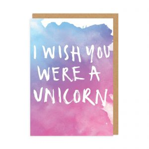 I Wish You Were A Unicorn Greeting Card