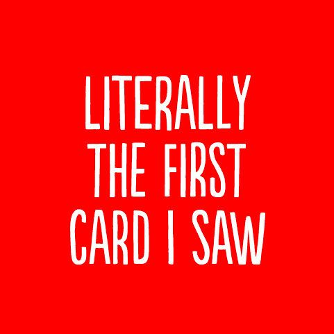First Card I Saw Greeting Card