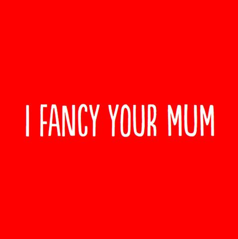 I Fancy Your Mum Greeting Card