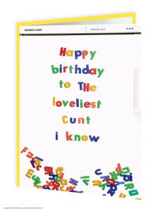 Loveliest C**T I Know Greeting Card