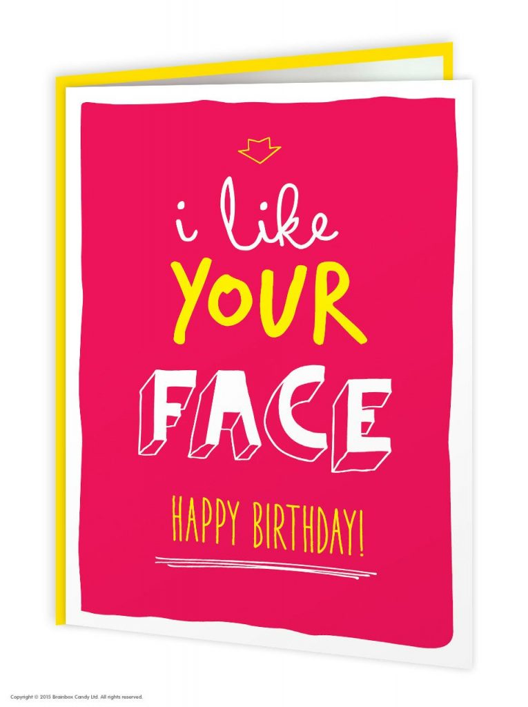 I Like Your Face Greeting Card